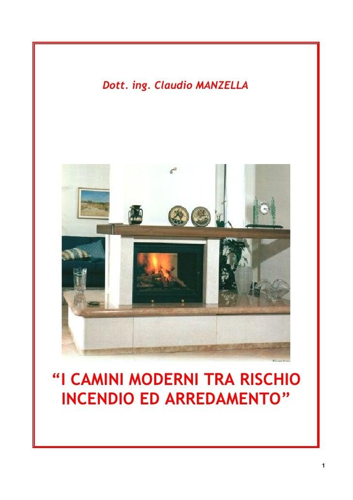 "Dott. ing. Claudio MANZELLA       http://www.bonarrigo.altervista.org/index.html     ""I CAMINI MODERNI TRA RISCHIO  INCEND..."