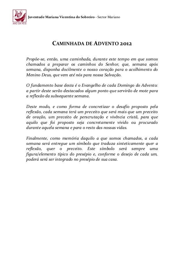 Juventude Mariana Vicentina do Sobreiro - Sector Mariano              CAMINHADA DE ADVENTO 2012Propõe-se, então, uma camin...