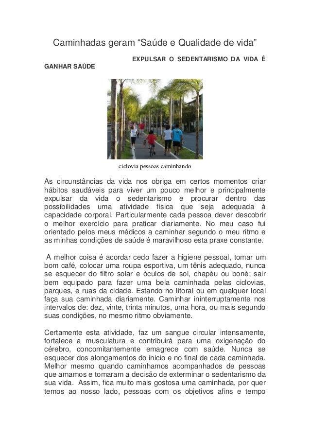 """Caminhadas geram """"Saúde e Qualidade de vida"""" EXPULSAR O SEDENTARISMO DA VIDA É GANHAR SAÚDE  ciclovia pessoas caminhando  ..."""