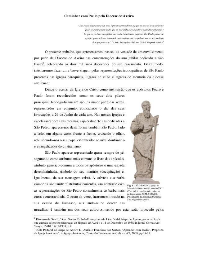 """Caminhar com Paulo pela Diocese de Aveiro """"São Paulo dizia a uma das suas Igrejas: quem adoece aì, que eu não adoeça també..."""