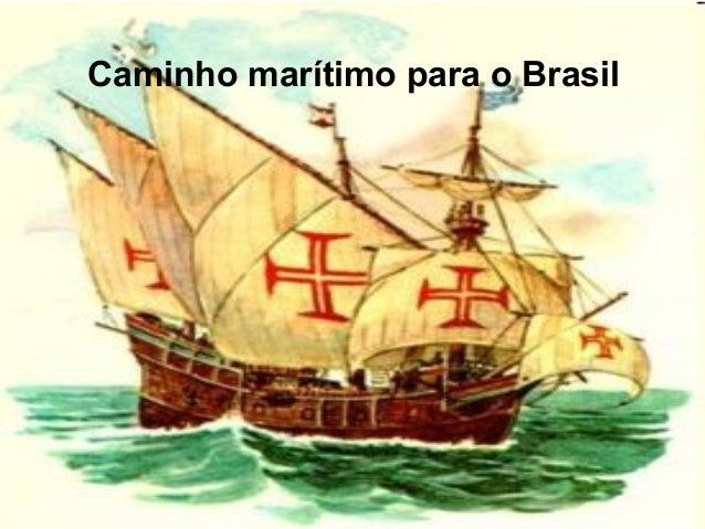 Caminho marítimo para o Brasil