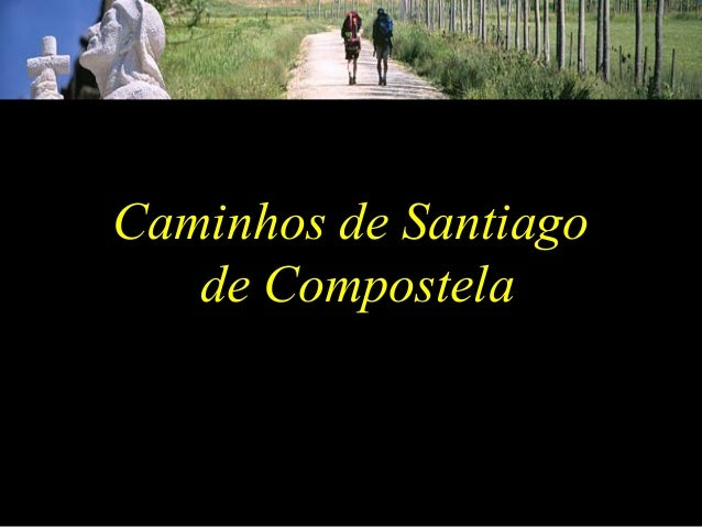 21/09/10 1 Caminhos de Santiago de Compostela