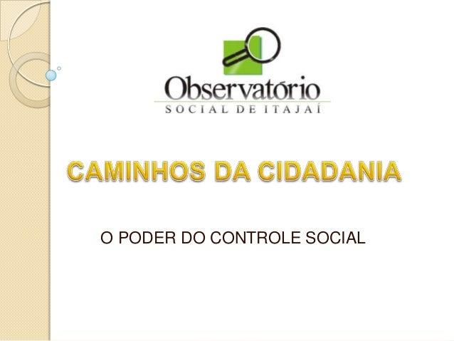 O PODER DO CONTROLE SOCIAL