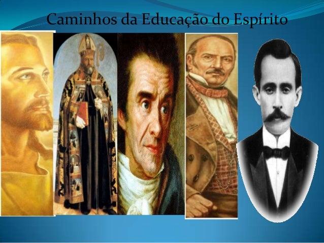 Caminhos da Educação do Espírito