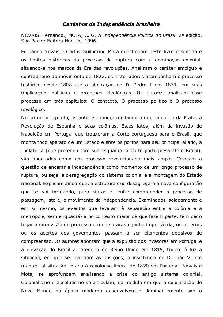 Caminhos da Independência brasileiraNOVAIS, Fernando., MOTA, C. G. A Independência Política do Brasil. 2ª edição.São Paulo...