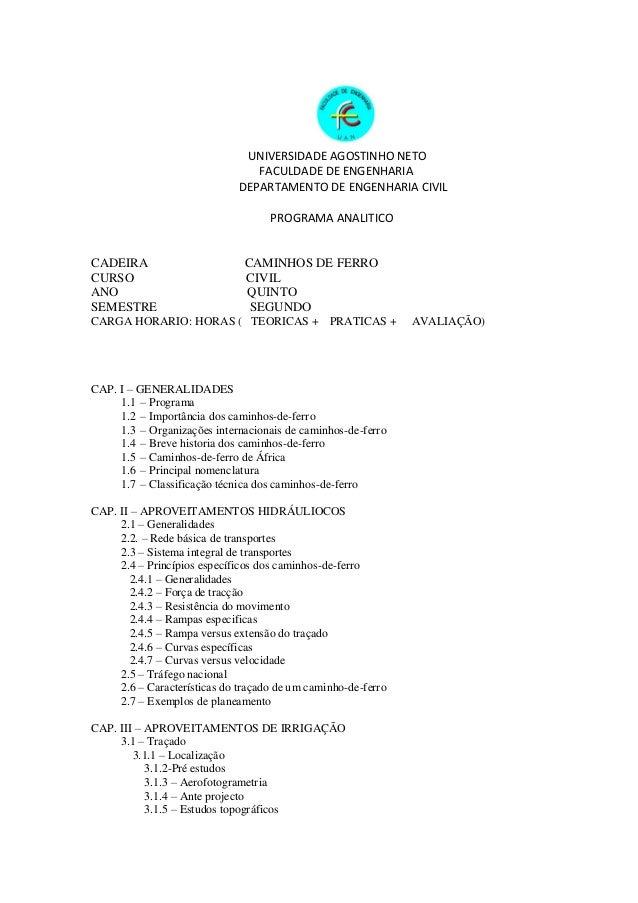 UNIVERSIDADE AGOSTINHO NETO FACULDADE DE ENGENHARIA DEPARTAMENTO DE ENGENHARIA CIVIL PROGRAMA ANALITICO CADEIRA CAMINHOS D...