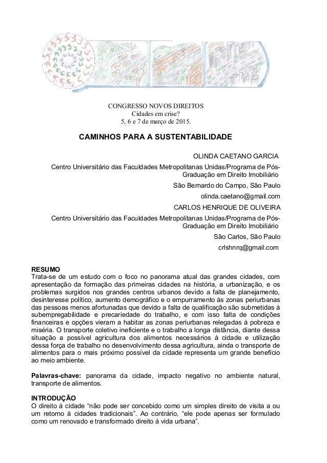 CONGRESSO NOVOS DIREITOS Cidades em crise? 5, 6 e 7 de março de 2015. CAMINHOS PARA A SUSTENTABILIDADE OLINDA CAETANO GARC...
