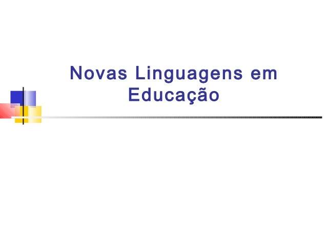 Novas Linguagens em Educação