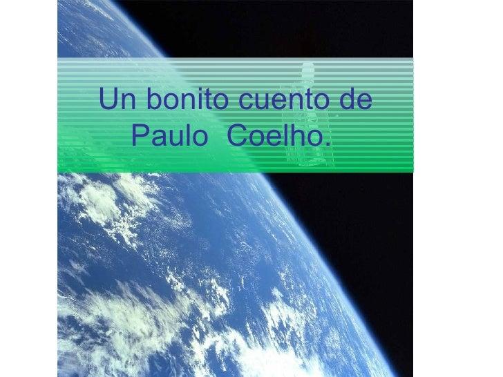 Un bonito cuento de   Paulo Coelho.