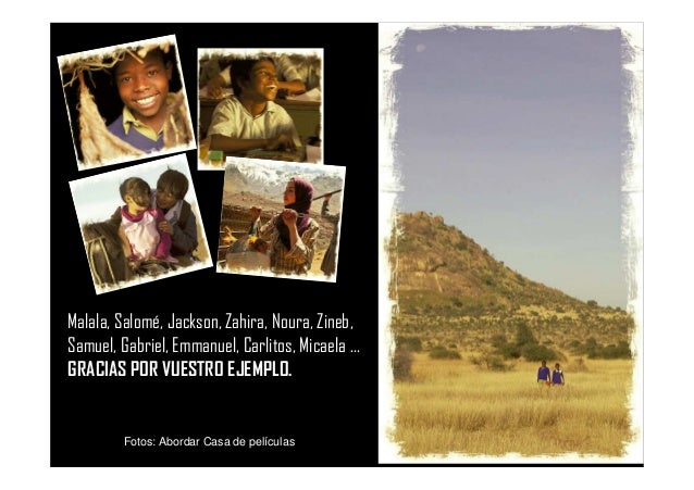 Fotos: Abordar Casa de películas Malala, Salomé, Jackson, Zahira, Noura, Zineb, Samuel, Gabriel, Emmanuel, Carlitos, Micae...