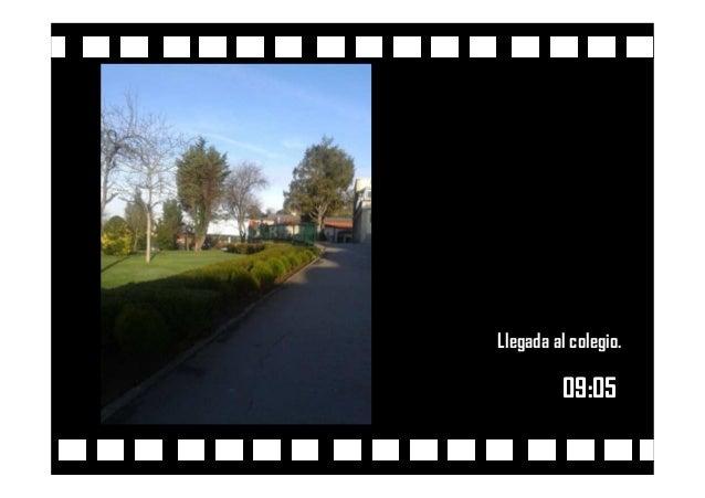 09:0509:05 Llegada al colegio.