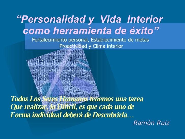 """"""" Personalidad y  Vida  Interior  como herramienta de éxito"""" Fortalecimiento personal, Establecimiento de metas Proactivid..."""