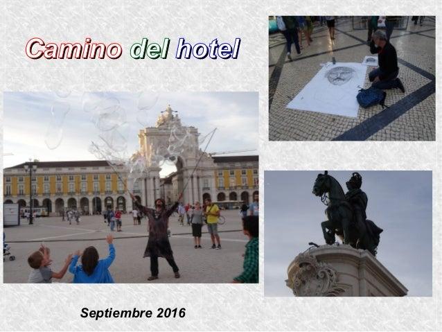 CaminoCamino deldel hotelhotel Septiembre 2016