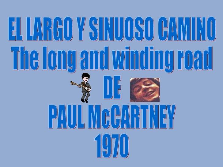 EL LARGO Y SINUOSO CAMINO The long and winding road DE PAUL McCARTNEY 1970