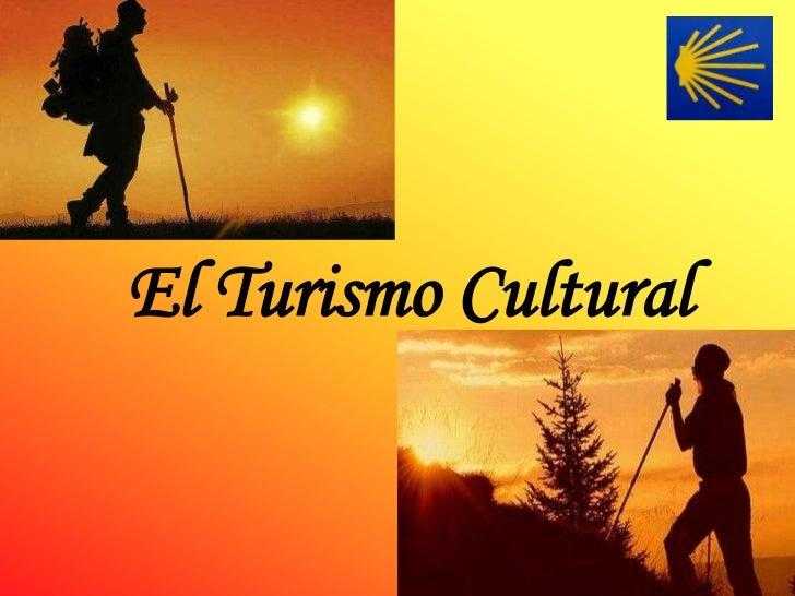 El Turismo Cultural