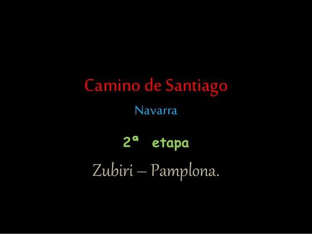Camino de Santiago Navarra 2ª etapa Zubiri – Pamplona.