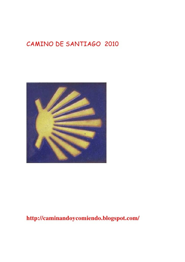 CAMINO DE SANTIAGO 2010     http://caminandoycomiendo.blogspot.com/