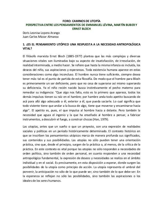 FORO: CAMINOS DE UTOPÍAPERSPECTIVA ENTRE LOS PENSAMIENTOS DE EMMANUEL LÉVINA, MARTÍN BUBER YERNST BLOCHDoris Leonisa Loper...