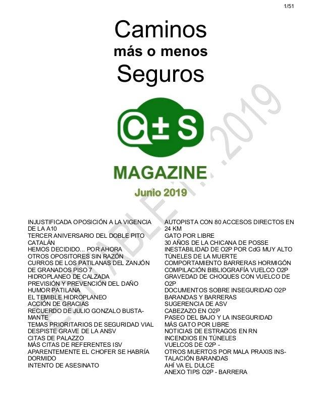 1/51 Caminos más o menos Seguros Junio 2019 INJUSTIFICADA OPOSICIÓN A LA VIGENCIA DE LA A10 TERCER ANIVERSARIO DEL DOBLE P...
