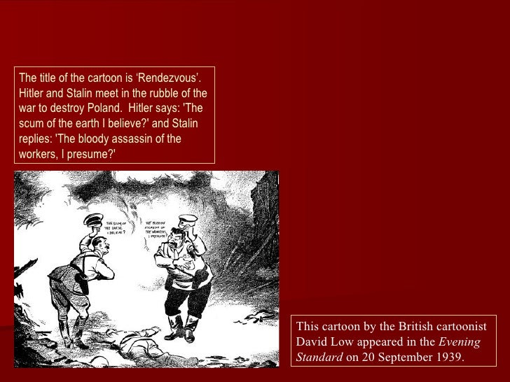 The title of the cartoon is 'Rendezvous'.Hitler and Stalin meet in the rubble of thewar to destroy Poland. Hitler says: Th...