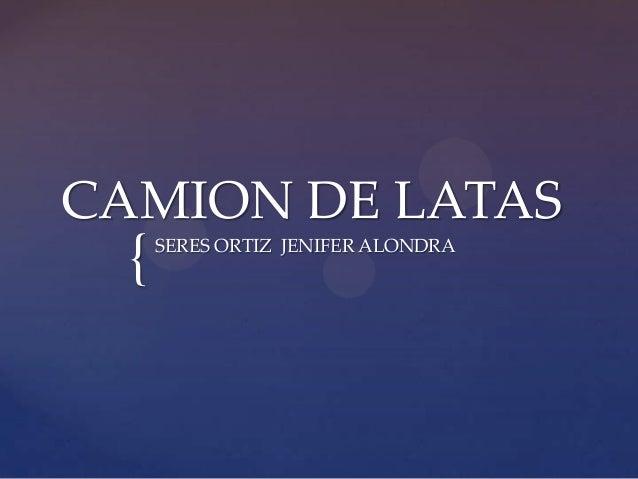 {CAMION DE LATASSERES ORTIZ JENIFER ALONDRA