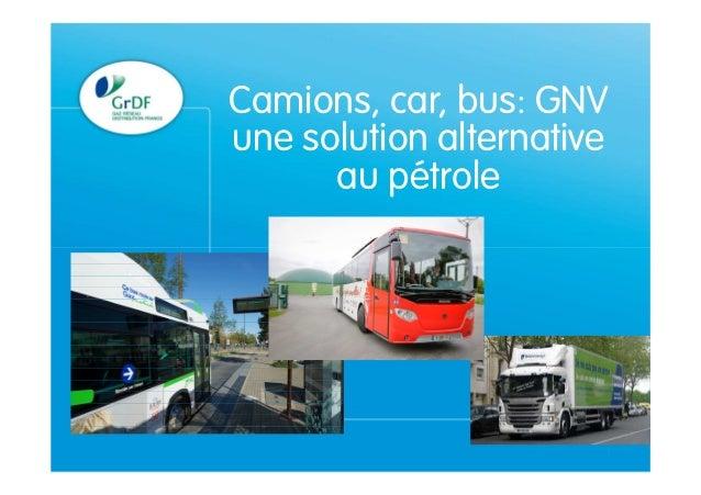 Projet GNV 18 juin 1 Camions, car, bus: GNV une solution alternative au pétrole