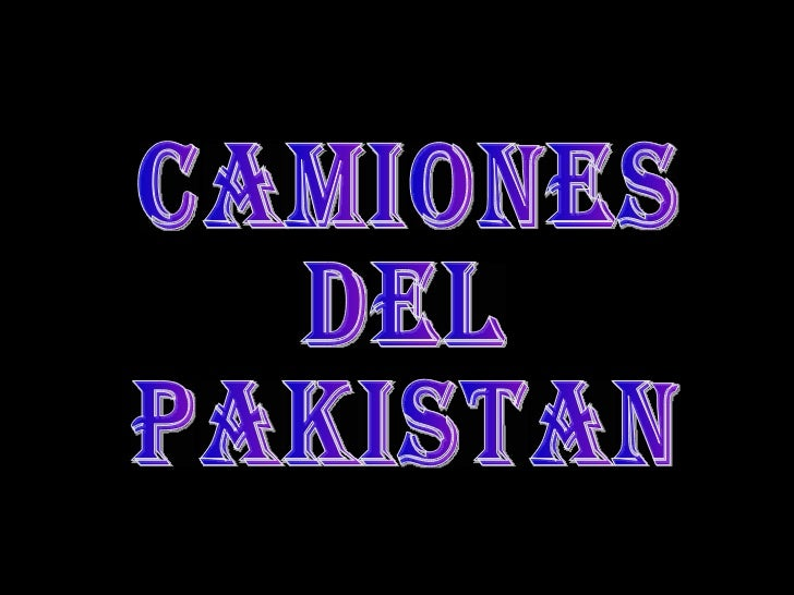 CAMIONES DEL PAKISTAN