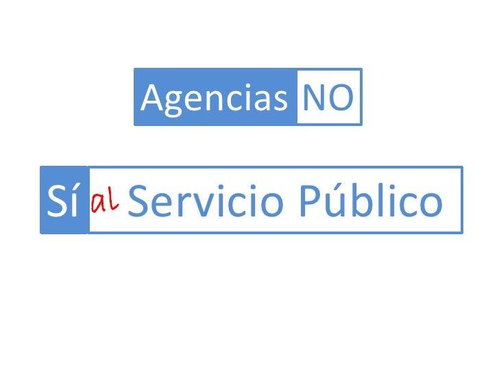 Agencias NO  Sí Servicio Público