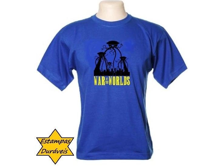 Camiseta guerra dos mundos,        frases camiseta