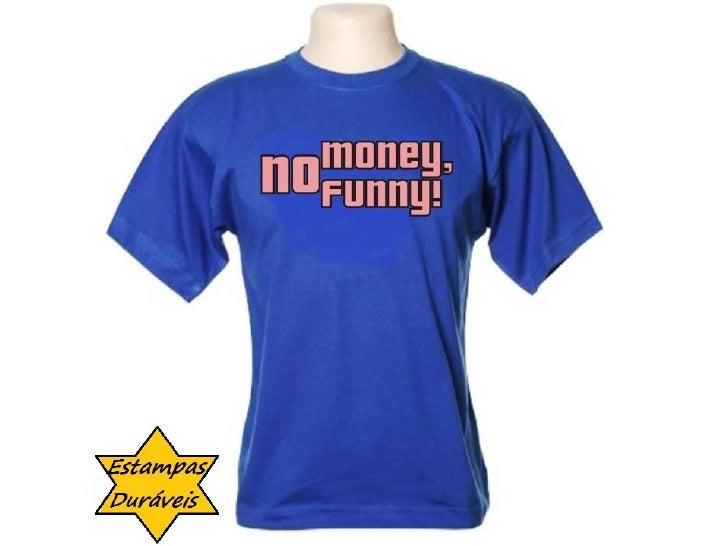 Camiseta no money no funny,         frases camiseta