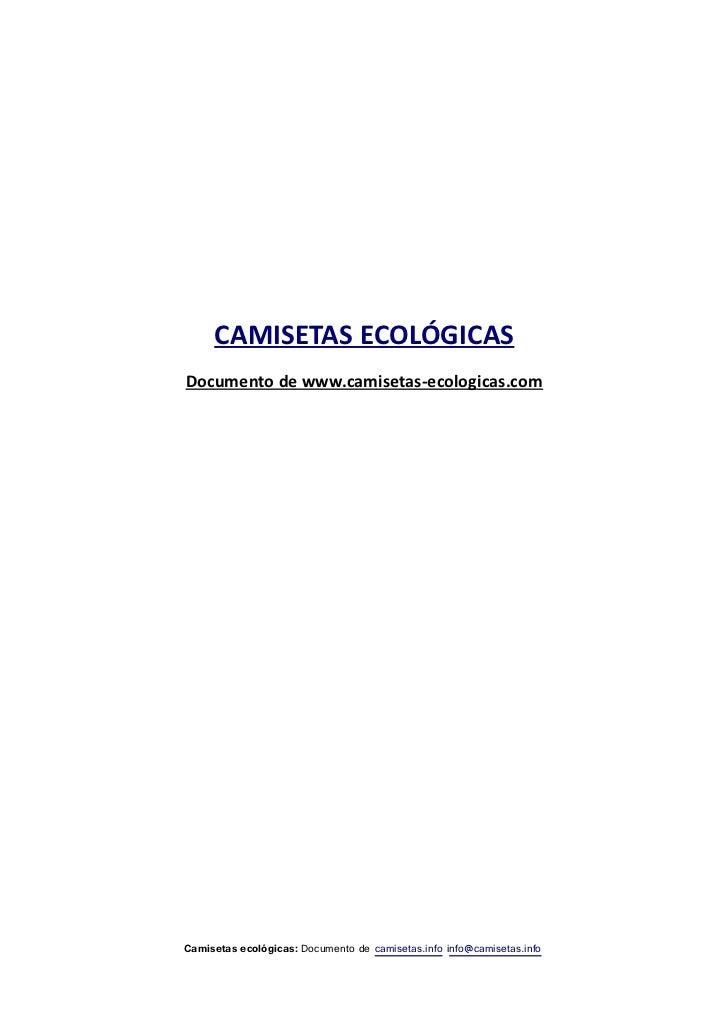 CAMISETAS ECOLÓGICASDocumento de www.camisetas-ecologicas.comCamisetas ecológicas: Documento de camisetas.info info@camise...