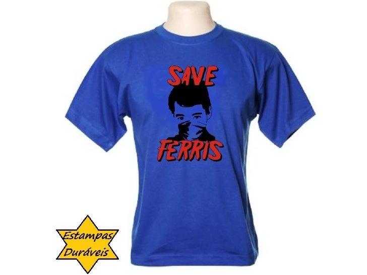 Camiseta save ferris,     frases camiseta
