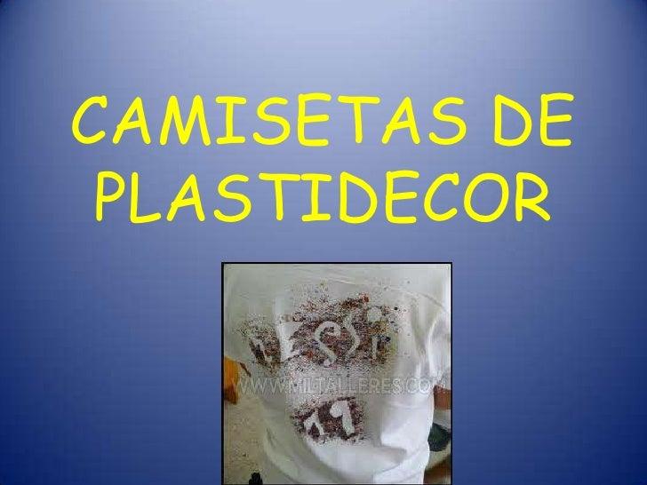 CAMISETAS DE PLASTIDECOR