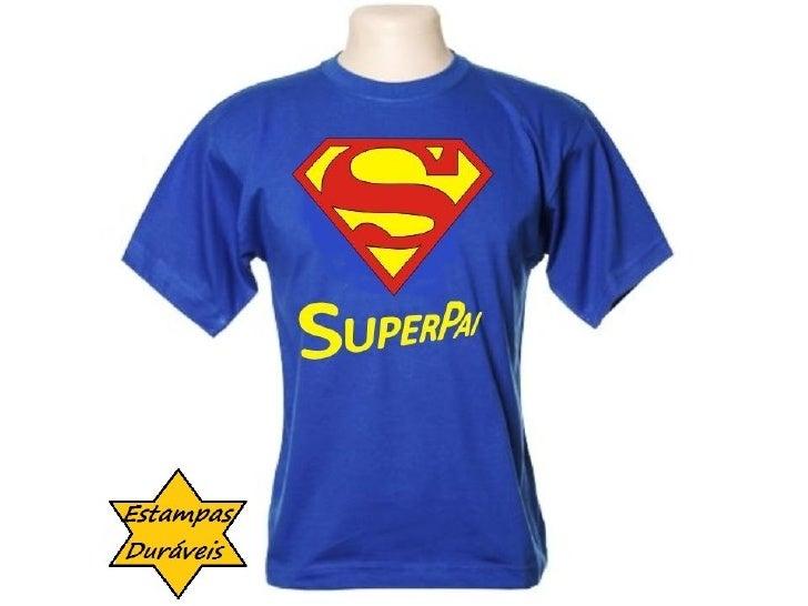 Camiseta superpai,    frases camiseta