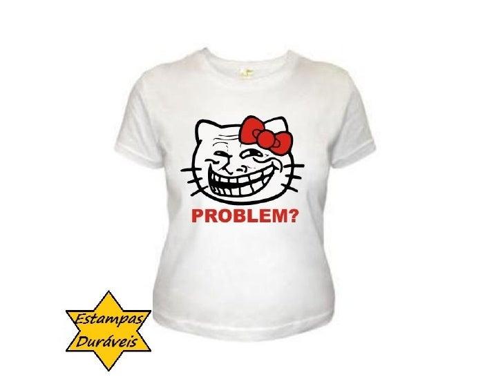 Camiseta troll kit,    frases camiseta