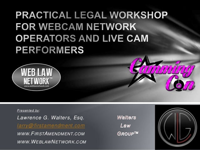 Presented by:  Lawrence G. Walters, Esq.  larry@firstamendment.com  WWW.FIRSTAMENDMENT.COM  WWW.WEBLAWNETWORK.COM