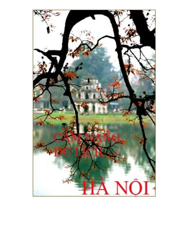 CẨM NANG DU LỊCH HÀ NỘI HÀ NỘI Hà Nội là thủ đô của Việt Nam từ năm 1946 đến hiện nay, là thành phố đứng đầu Việt Nam về d...