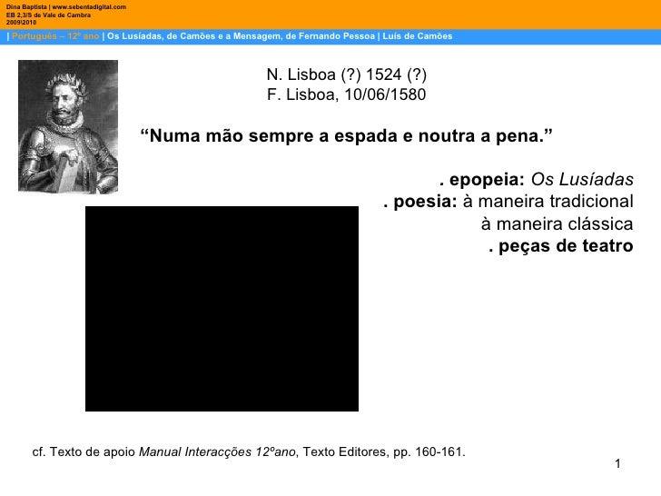 |  Português – 12º ano  | Os Lusíadas, de Camões e a Mensagem, de Fernando Pessoa | Luís de Camões Dina Baptista | www.seb...