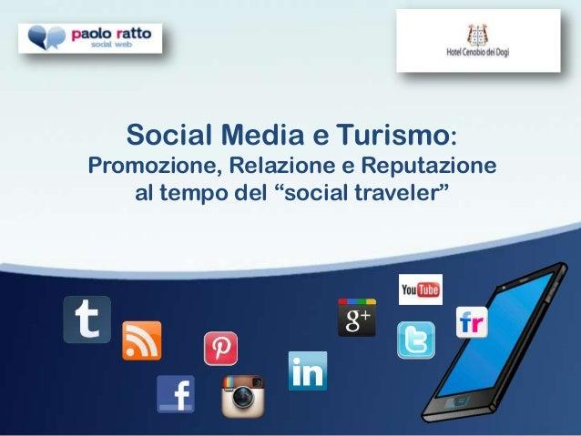 """Social Media e Turismo:Promozione, Relazione e Reputazione   al tempo del """"social traveler"""""""