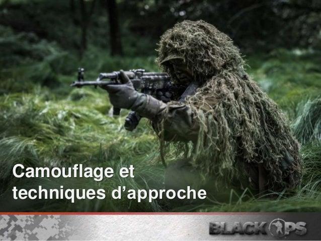 Camouflage et techniques d'approche