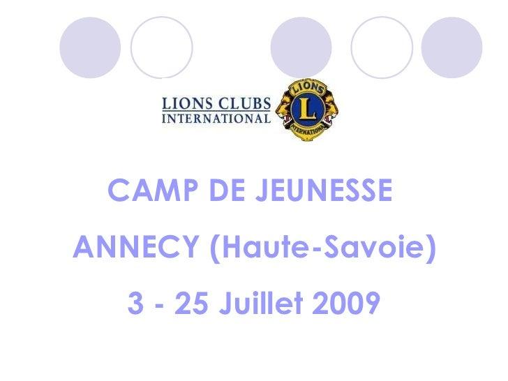 CAMP DE JEUNESSE  ANNECY (Haute-Savoie) 3 - 25 Juillet 2009