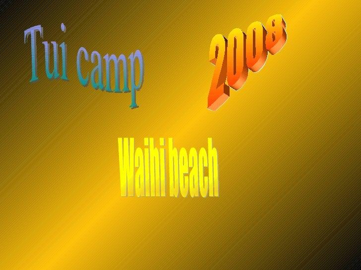 2008 Tui camp Waihi beach