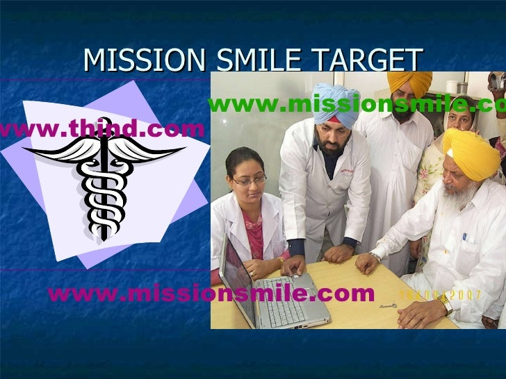 MISSION SMILE TARGET www.thind.com www.missionsmile.com www.missionsmile.com