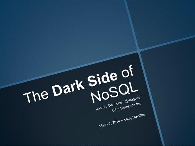 The Dark Side of NoSQL