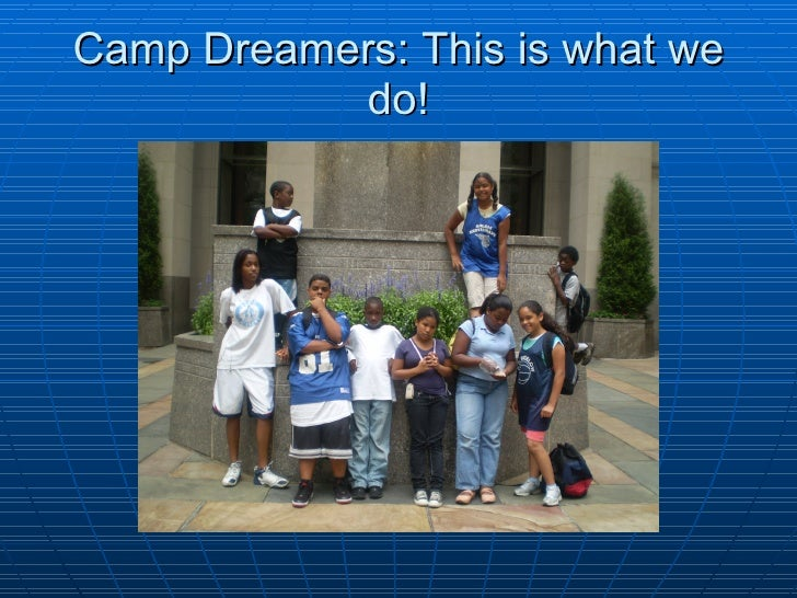 Camp Dreamers: This is what we do!