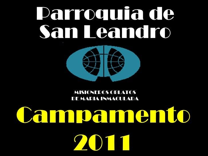 Parroquia de San Leandro MISIONEROS OBLATOS DE MARIA INMACULADA Campamento 2011