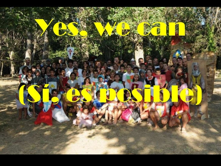 (Sí, es posible) Yes, we can