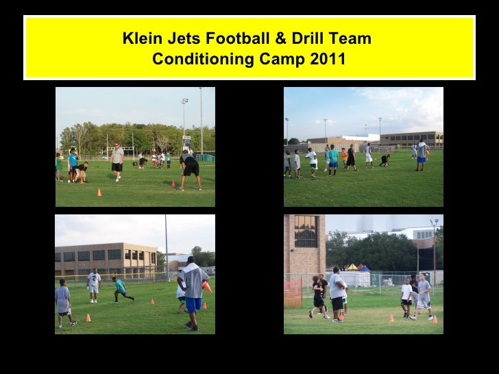 Klein Jets Football & Drill Team    Conditioning Camp 2011