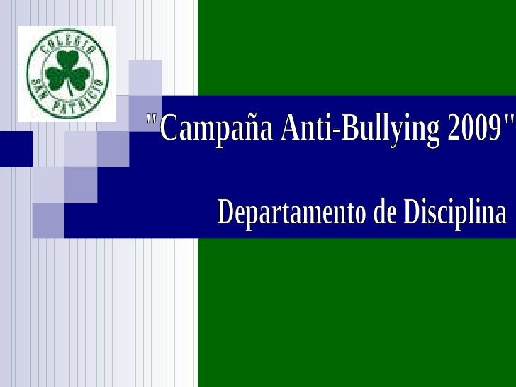 """Campaña Anti-Bullying 2009"" Departamento de Disciplina"