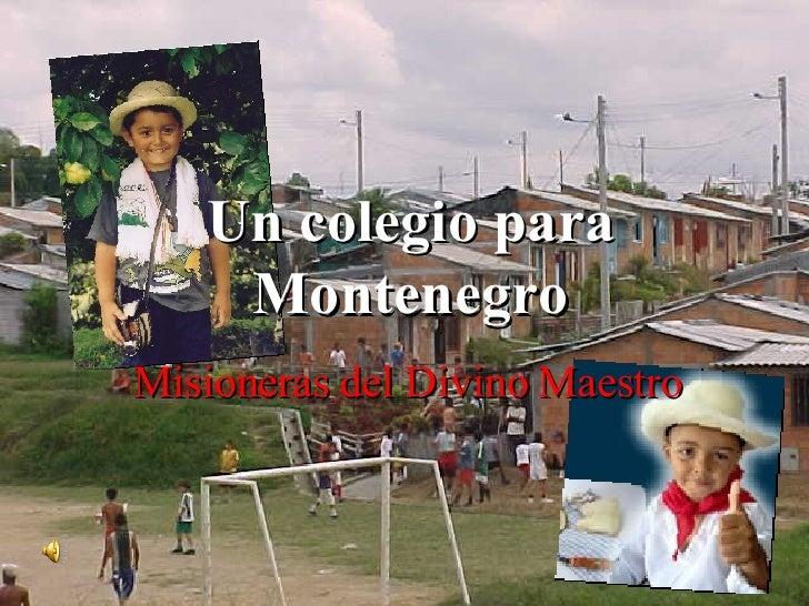 Un colegio para Montenegro Misioneras del Divino Maestro